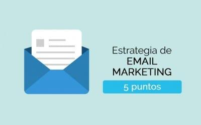 5 puntos imprescindibles en tu estrategia de Email Marketing