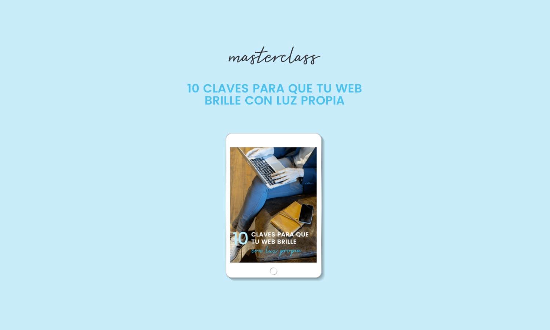Masterclass: 10 claves para que tu web brille con luz propia